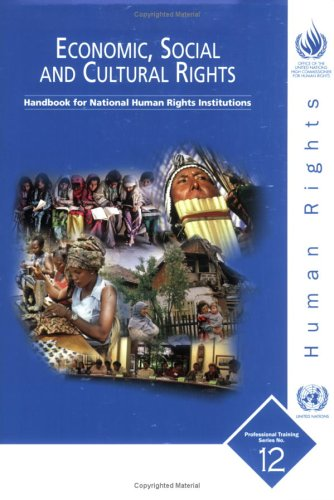 Economic, Social And Cultural Rights: Handbook for National Human Rights Institutions: Professional Training Series. 12