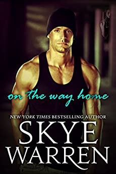 On the Way Home: A Romantic Suspense Novel by [Skye Warren]