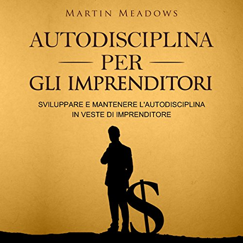 Autodisciplina per gli imprenditori [Self-Discipline for Entrepreneurs] audiobook cover art