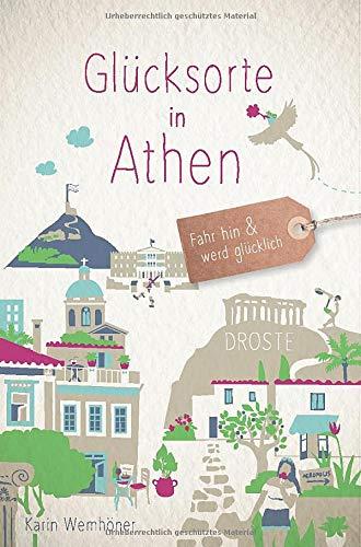 Glücksorte in Athen: Fahr hin und werd glücklich
