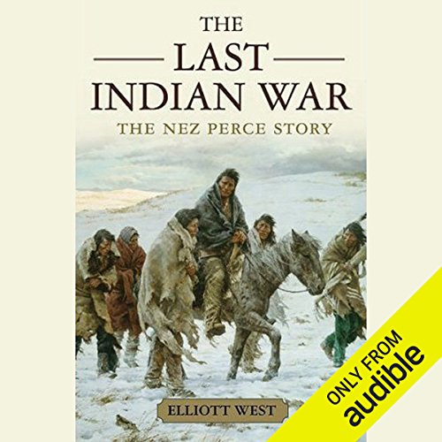 The Last Indian War: The Nez Perce Story audiobook cover art
