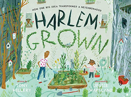 Harlem Grown: How One Big Idea Transformed a Neighborhood - Kindle edition  by Hillery, Tony, Hartland, Jessie. Children Kindle eBooks @ Amazon.com.