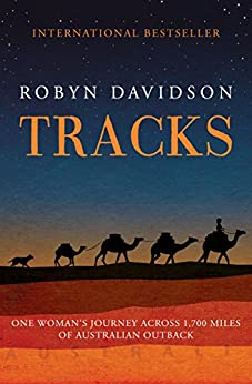 Tracks: One Woman's Journey Across 1,700 Miles of Australian Outback by [Robyn Davidson]