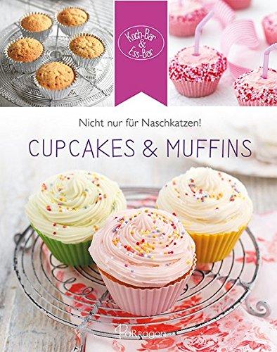 Cupcakes & Muffins: Nicht nur für Naschkatzen! (Koch-Bar & Ess-Bar)