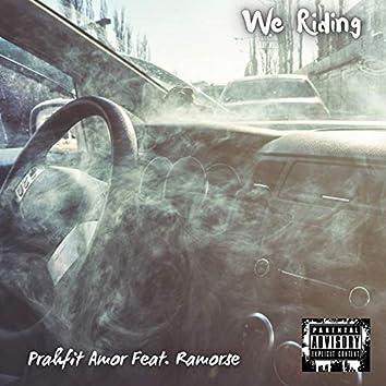 We Riding (feat. Ramorse)