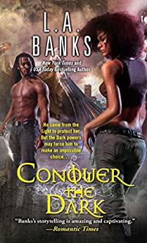Conquer the Dark by [L. A. Banks]