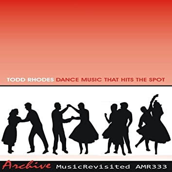 Dance Music That Hits the Spot