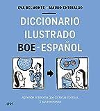 Diccionario ilustrado BOE-español: Aprende el idioma que dicta las normas y sus recovecos (Ariel)