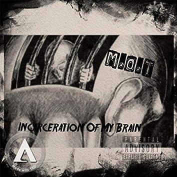 Incarceration Of My Brain (Mixtape)