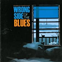 Wrong Side Of The Blues by Trampled Under Foot (2011-04-12)