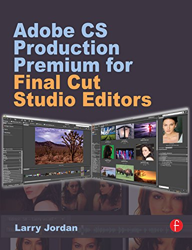Adobe CS Production Premium for Final Cut Studio Editors (English Edition)