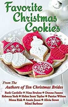 Favorite Christmas Cookies by [Ruth Cardello, Nina Bruhns, Donna Fasano, Rebecca York, Helen Scott Taylor, Patrice Wilton, Mona Risk, Annie Jones, Alicia Street, Mimi Barbour]
