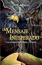 Un Mensaje Inesperado: Las Aventuras de Ricky y Fucho (Spanish Edition)