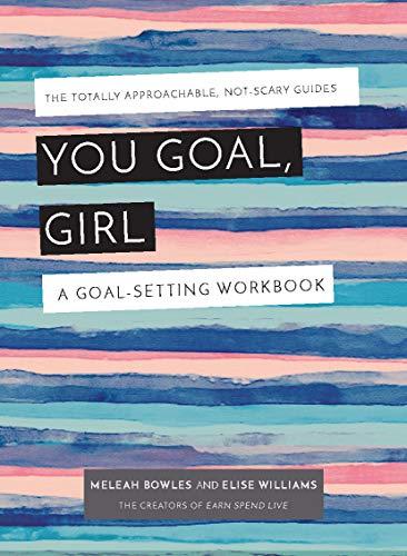 You Goal, Girl: A Goal-Setting W...