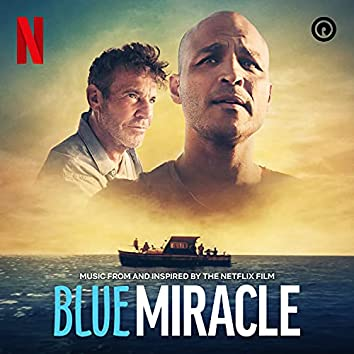 Blue Miracle (Music from and Inspired by the Netflix Film)