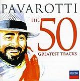 Pavarotti: The 50 Greatest Tracks von Luciano Pavarotti