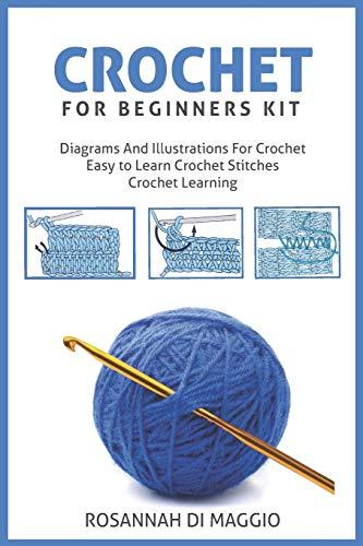 Crochet For Beginners Kit: Kit Beginners And Illustrations For Crochet book Crochet Stitchers-Crochet Easy Learning crochet hook