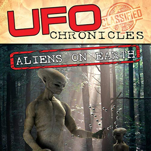UFO Chronicles: Aliens on Earth audiobook cover art