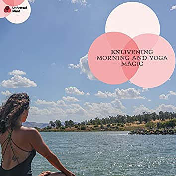 Enlivening Morning And Yoga Magic