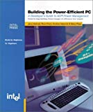 Building the Power Efficient PC: A Developer's Guide to Acpi Power Management (Engineer-To-Engineer)