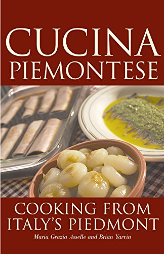 Cucina Piemontese: Cooking from Italy's Piedmont (English Edition)
