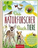 Das Naturforscher-Buch Tiere - Eva Eich