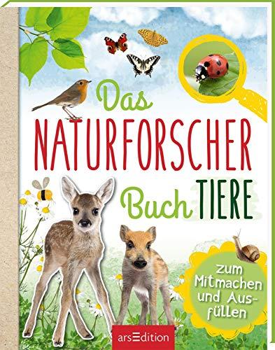 Das Naturforscher-Buch Tiere: Zum Mitmachen und Ausfüllen