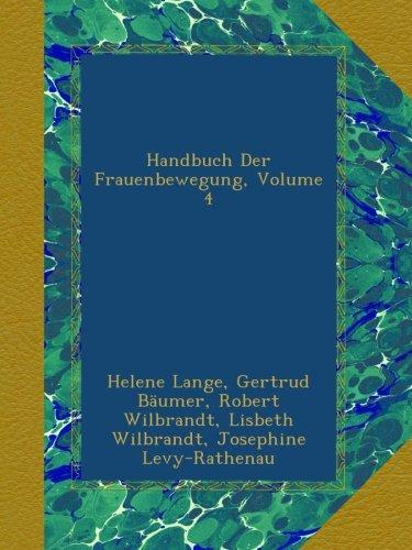 Handbuch Der Frauenbewegung, Volume 4