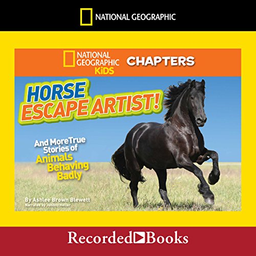 National Geographic Kids Chapters: Horse Escape Artist and More True Stories of Animals Behaving Badly audiobook cover art
