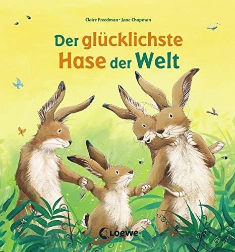 Der glücklichste Hase der Welt: Bilderbuch zu Ostern über Familie und Freundschaft für Kinder ab 3 Jahre