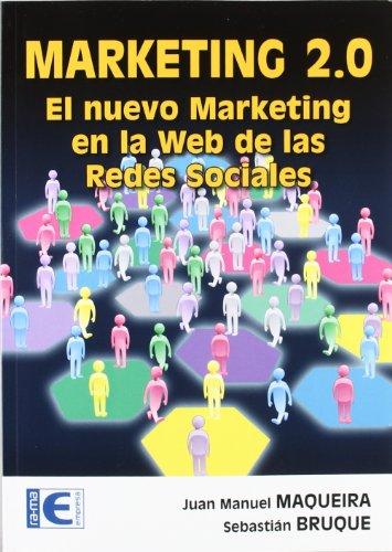 Marketing 2.0. El nuevo marketing en la Web de las Redes Sociales