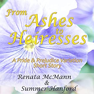 From Ashes to Heiresses: A Pride and Prejudice Variation Short Story cover art