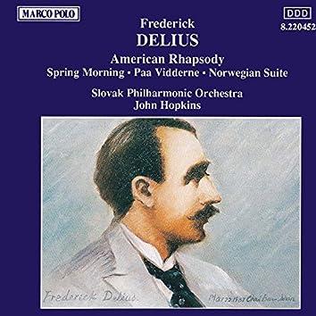 Delius: American Rhapsody / Paa Vidderne / Spring Morning
