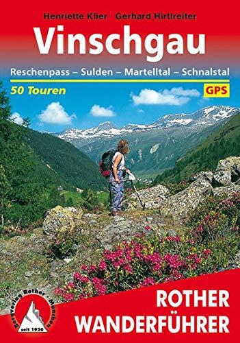 Vinschgau: Reschenpass - Sulden - Martelltal - Schnalstal. 50 Touren. Mit GPS-Daten (Rother Wanderführer)
