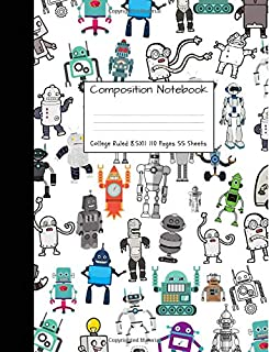Composition Notebook College Ruled: Robot Party Robotic Club Cute Composition Notebook, College Notebooks, Girl Boy School Notebook, Composition Book, ... For School Girls And Boys) (Volume 21)