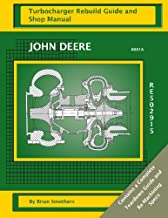 John Deere 6081A RE502915: Turbocharger Rebuild Guide and Shop Manual