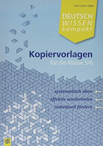 Deutschwissen kompakt: Kopiervorlagen für die Klasse 5/6: Systematisch üben, effektiv wiederholen, individuell fördern
