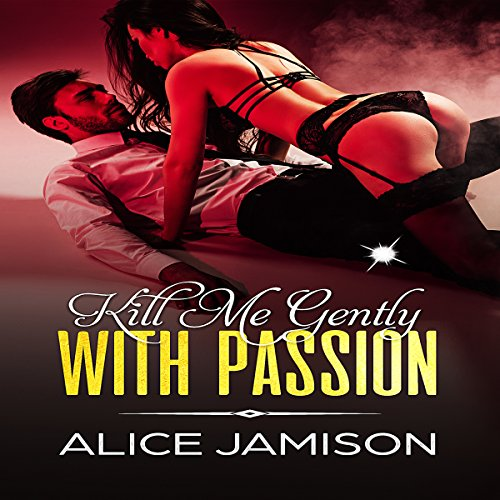 Kill Me Gently with Passion cover art