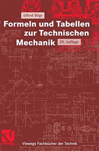 Formeln und Tabellen zur Technischen Mechanik (Viewegs Fachbücher der Technik)