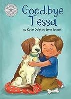 Reading Champion: Goodbye Tessa: Independent Reading White 10