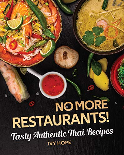 No More Restaurants! : Tasty Authentic Thai Recipes (English Edition)