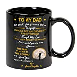 memory gift, Father Mug, Dad Mug, 11oz Black Coffee Mug, Daughter To Dad Gifts, Father's Day Gifts, Father and Daughter, Mother's Day Gifts, Daddy, Birthday, From Daughter To Dad
