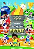 Il grande libro dello sport for kids. Ediz. a colori...