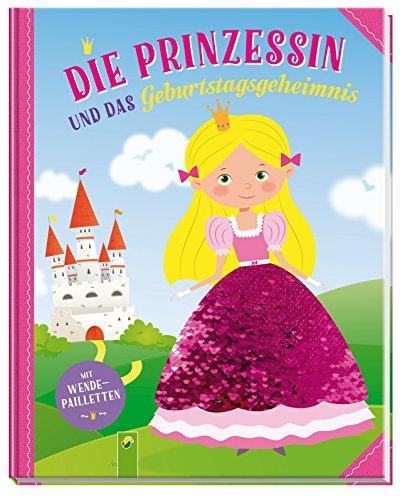 Die Prinzessin und das Geburtstagsgeheimnis: Mit Wendepailletten