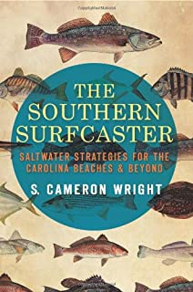 The Southern Surfcaster:: Saltwater Strategies for the Carolina Beaches & Beyond