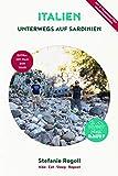 Unterwegs auf Sardinien: Du musst mal wieder raus?: Komplette Wohnmobil - Tourplanung! + Die 4 schönsten Wandertouren. Tips zur Anreise, Planung, Stellplätze, Sehenswürdigkeiten