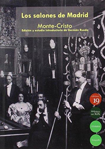 Los salones de Madrid, circa 1897: Edición, notas y presentación de Germán Rueda