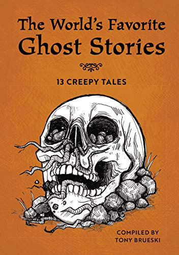 Compare Textbook Prices for The World's Favorite Ghost Stories: 13 Creepy Tales from Around the Globe  ISBN 9781641529068 by Brueski, Tony