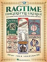 Ragtime Fingerstyle Ukulele: 15 Classic Rags Arranged for Solo Ukulele