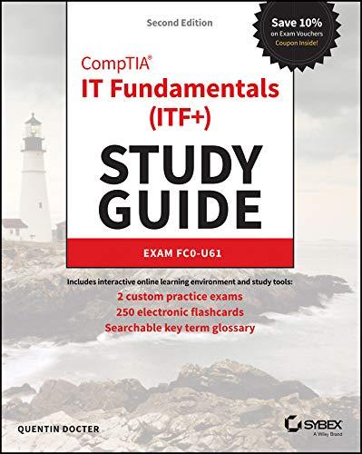 CompTIA IT Fundamentals (ITF+) Study Guide: Exam FC0-U61
